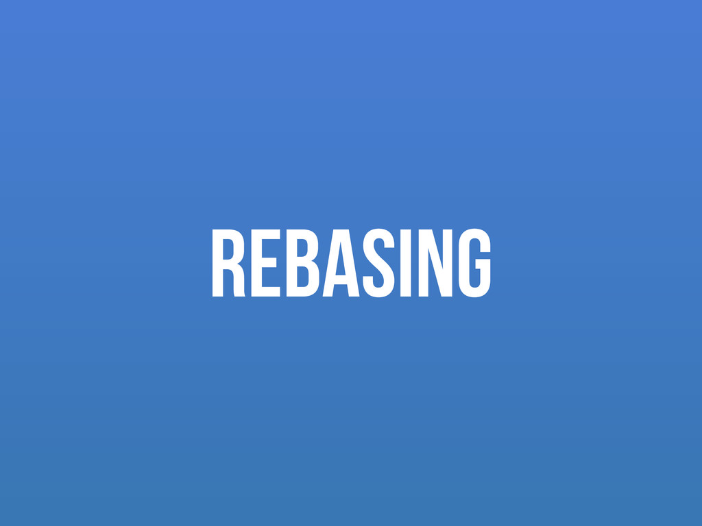 REBASING
