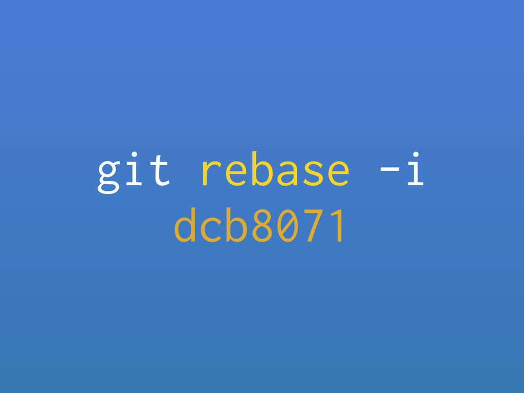 git rebase -i dcb8071