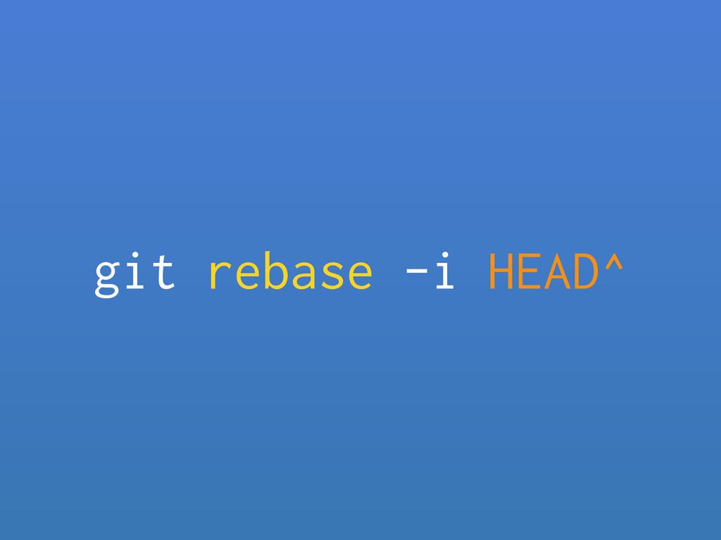 git rebase -i HEAD^