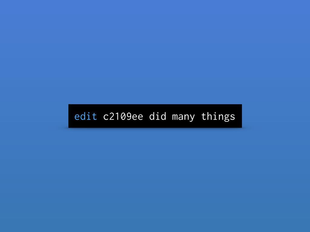 edit c2109ee did many things