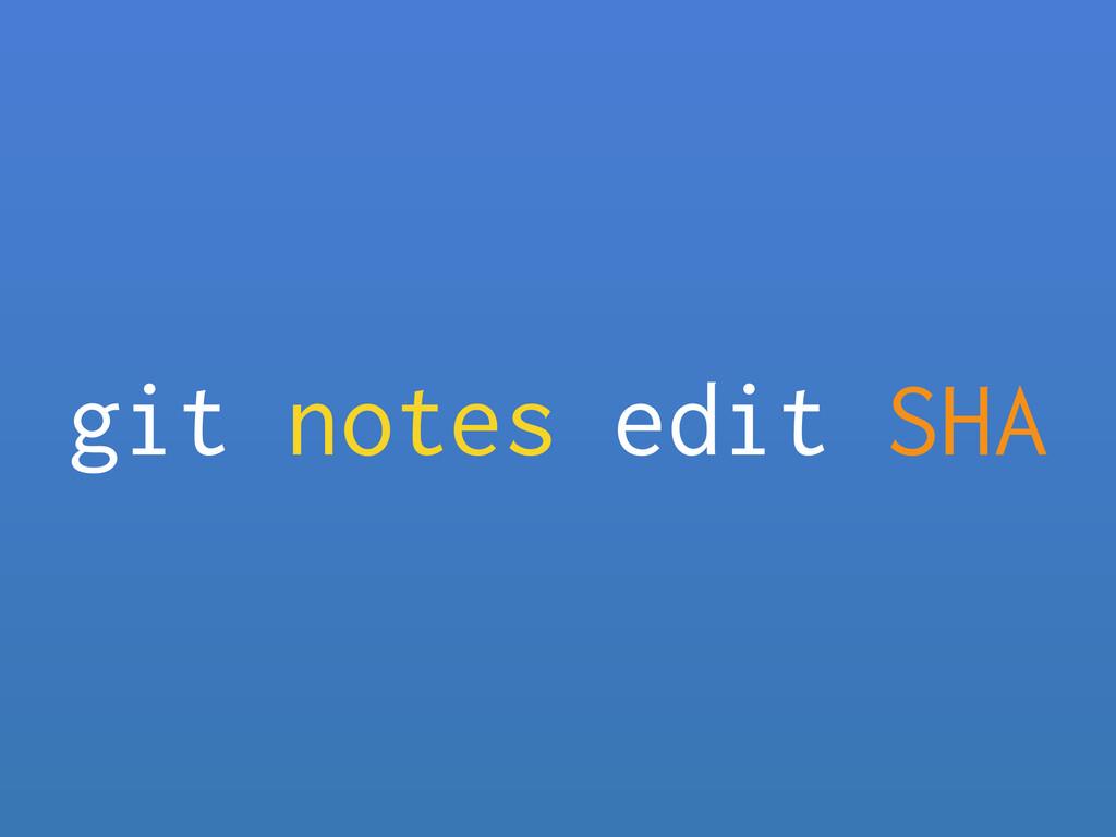 git notes edit SHA