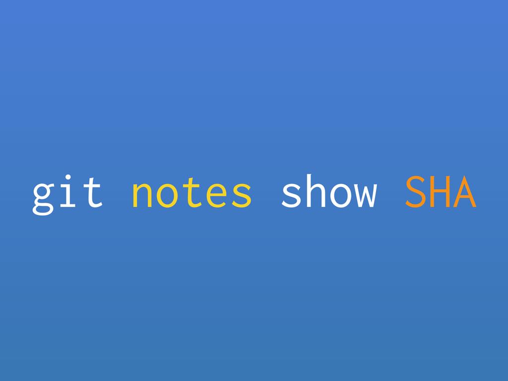 git notes show SHA