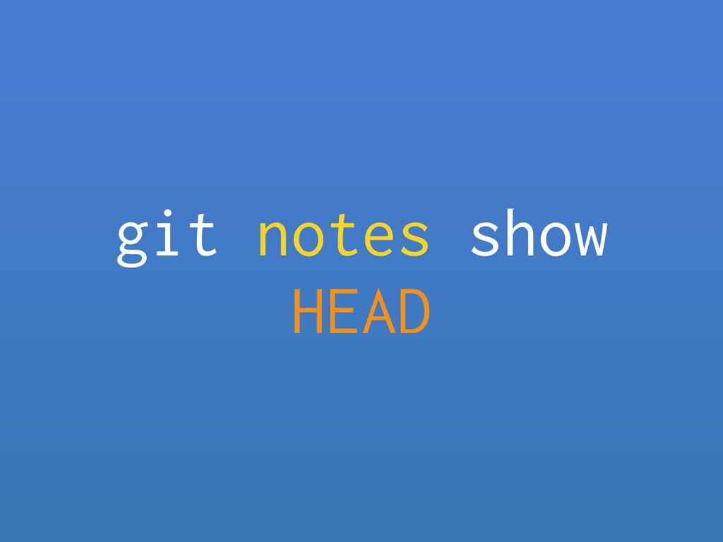 git notes show HEAD