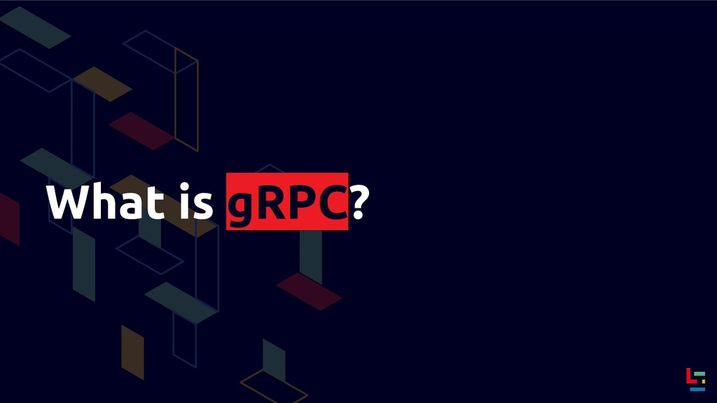 What is gRPC?