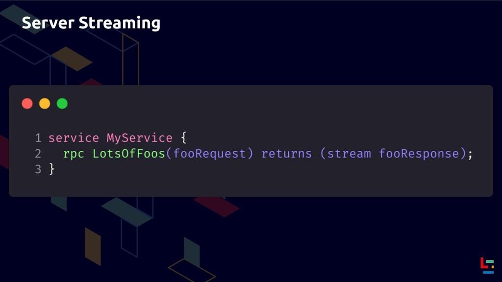 Server Streaming