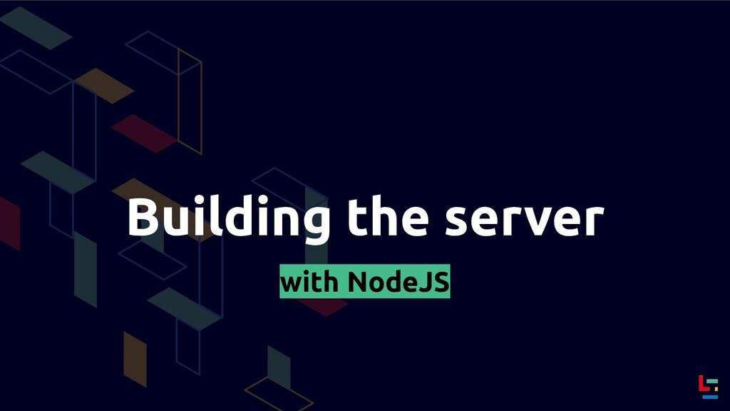 Building the server with NodeJS
