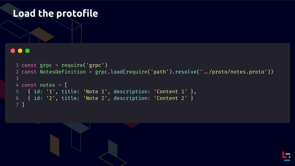 Load the protofile