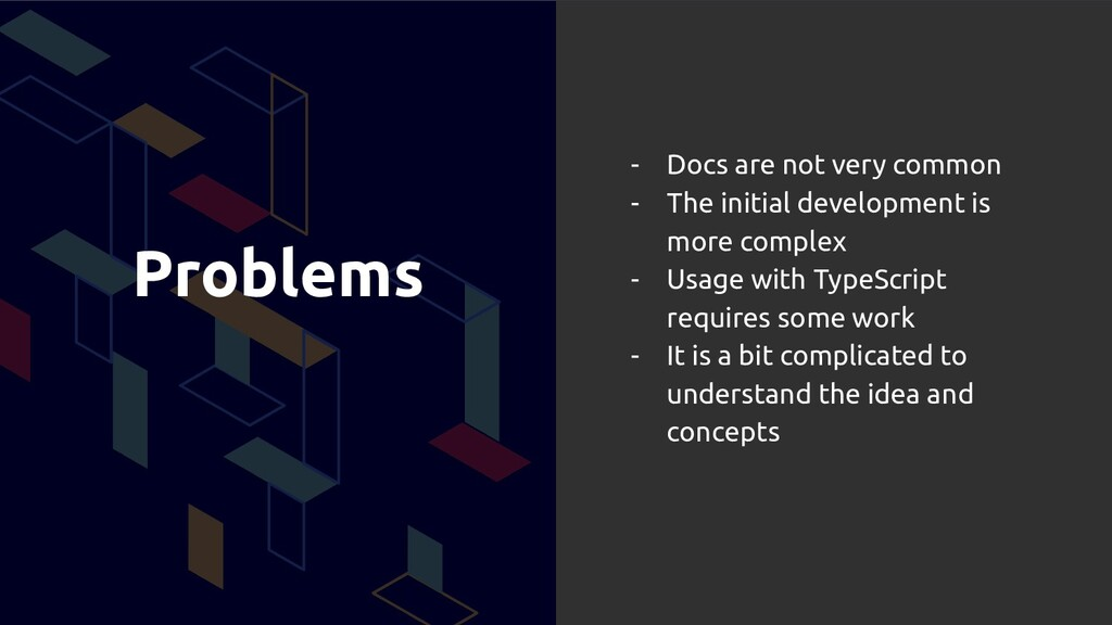 Problems - Docs are not very common - The initi...