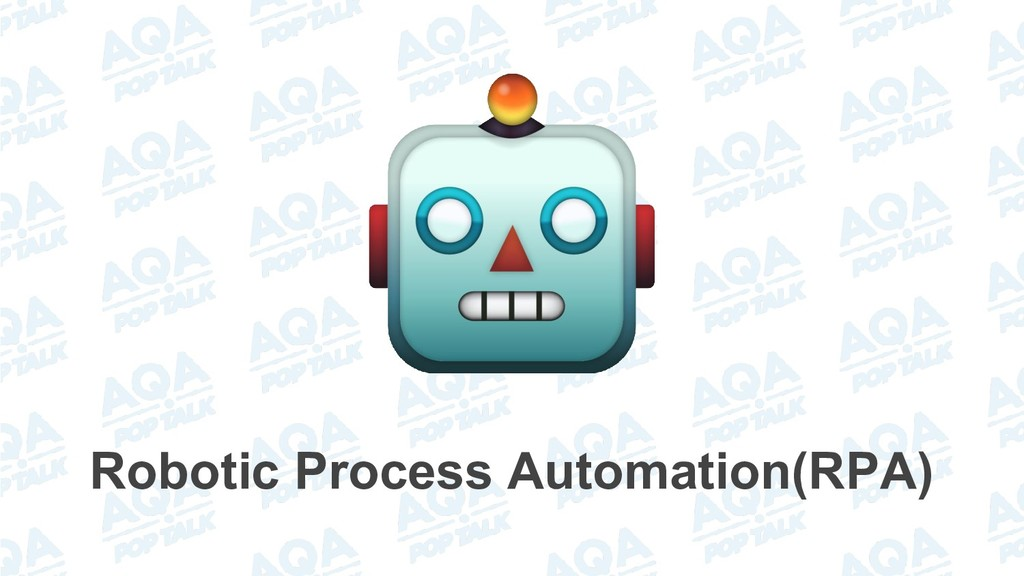 Robotic Process Automation(RPA)