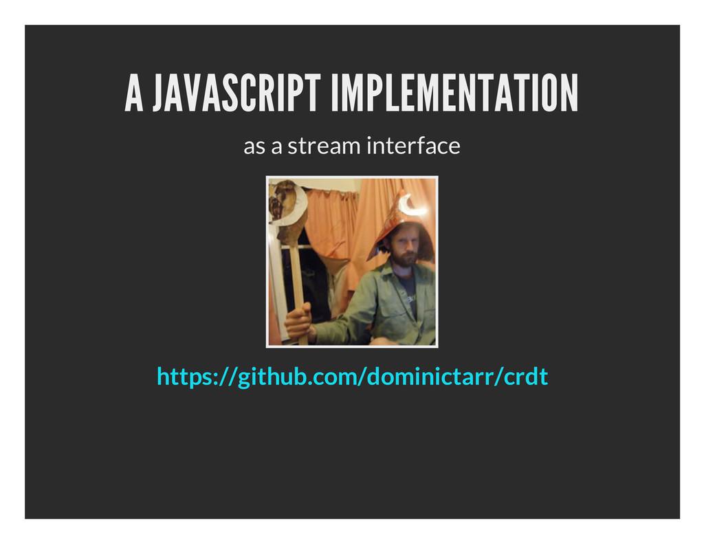 A JAVASCRIPT IMPLEMENTATION as a stream interfa...