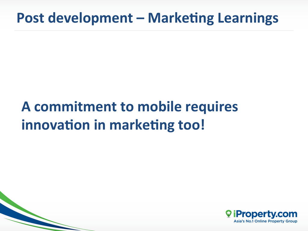 A commitment to mobile requires ...