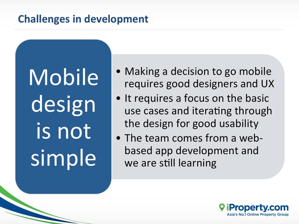 Challenges in development  • Making...