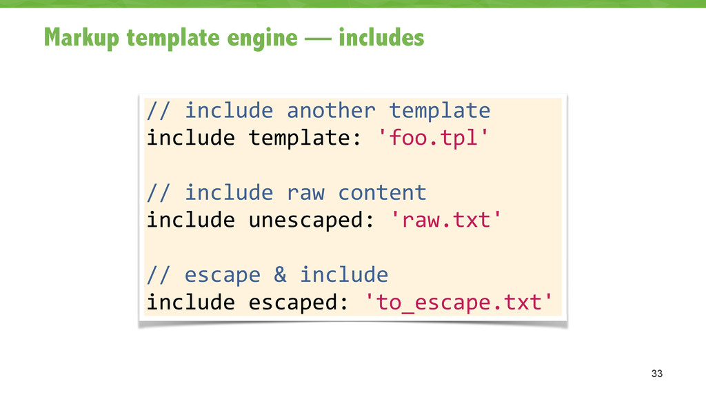 Markup template engine — includes 33 // incl...