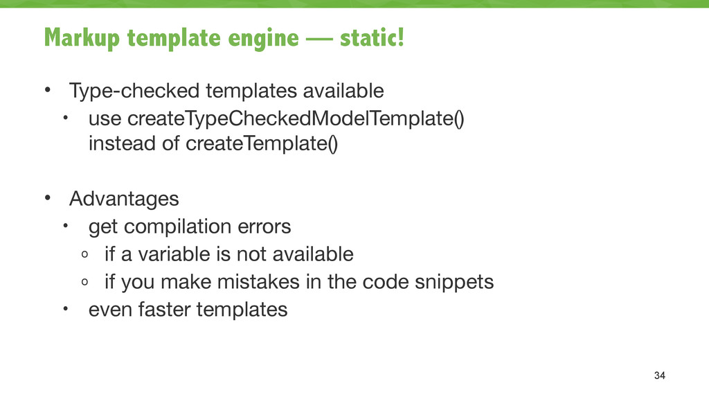 Markup template engine — static! • Type-checked...