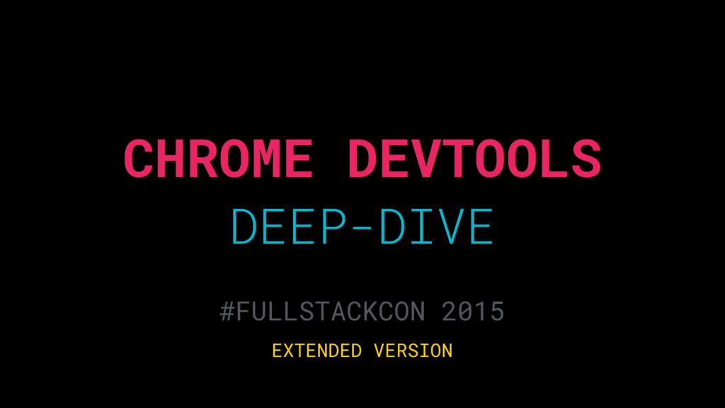CHROME DEVTOOLS DEEP-DIVE #FULLSTACKCON 2015 EX...
