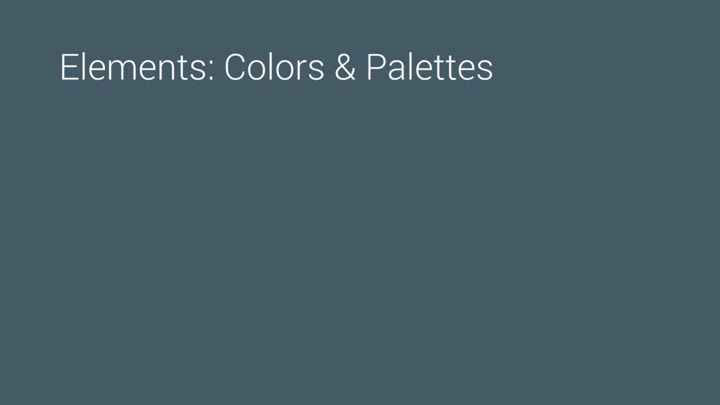 Elements: Colors & Palettes