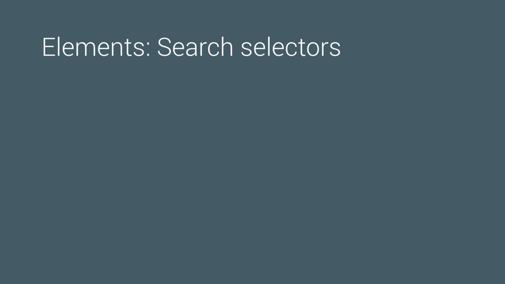 Elements: Search selectors