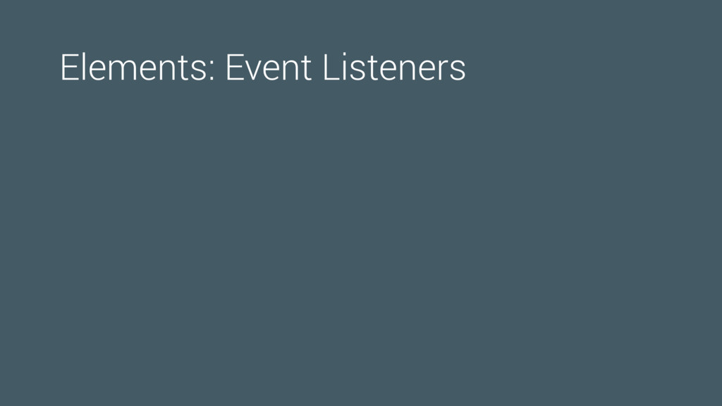 Elements: Event Listeners