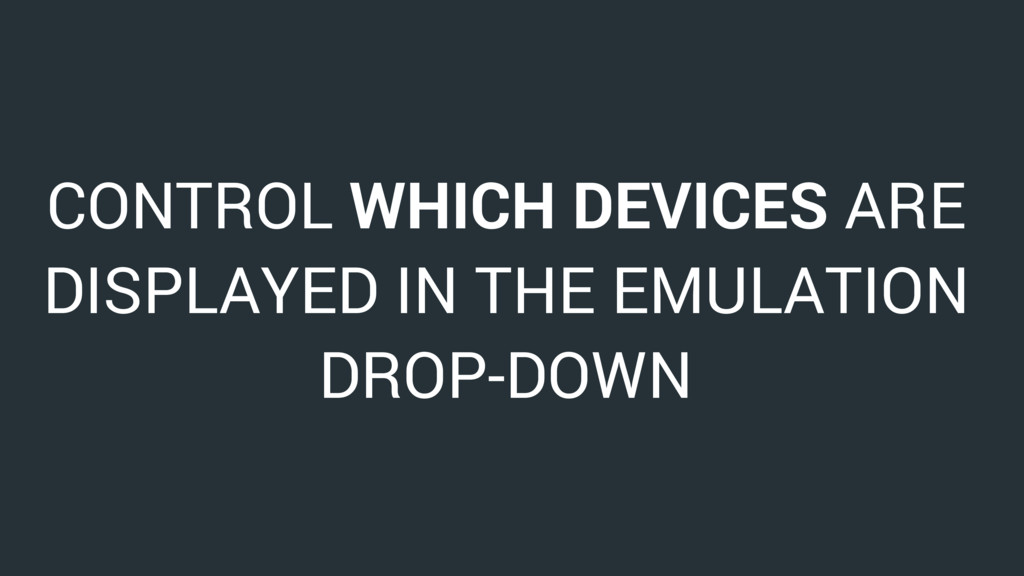 CONTROL WHICH DEVICES ARE DISPLAYED IN THE EMUL...
