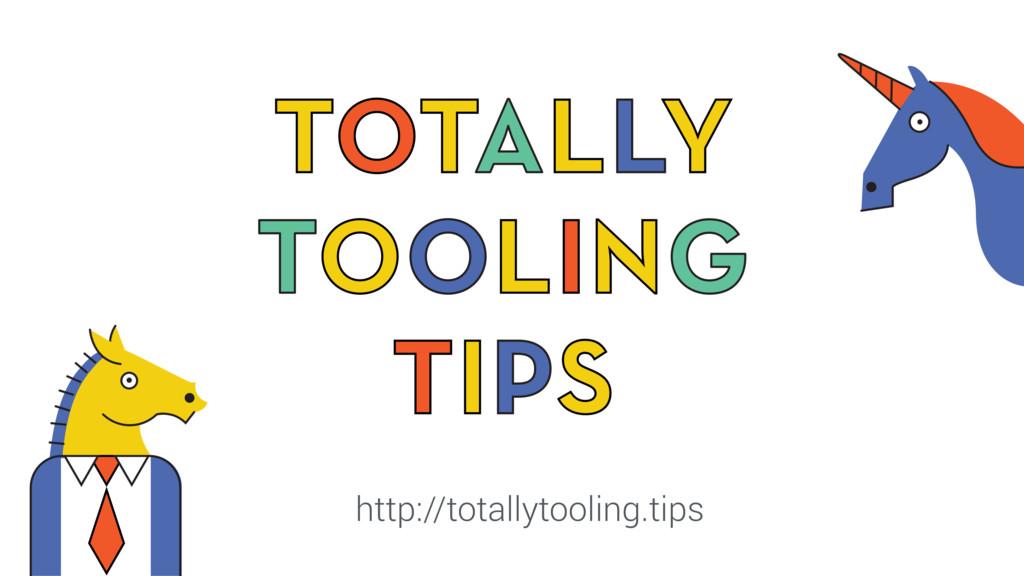 http://totallytooling.tips