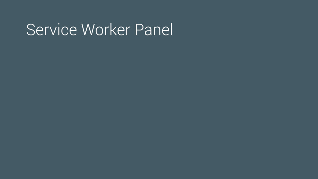 Service Worker Panel