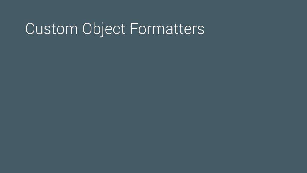 Custom Object Formatters