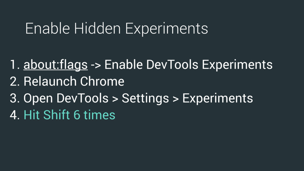 1. about:flags -> Enable DevTools Experiments 2...