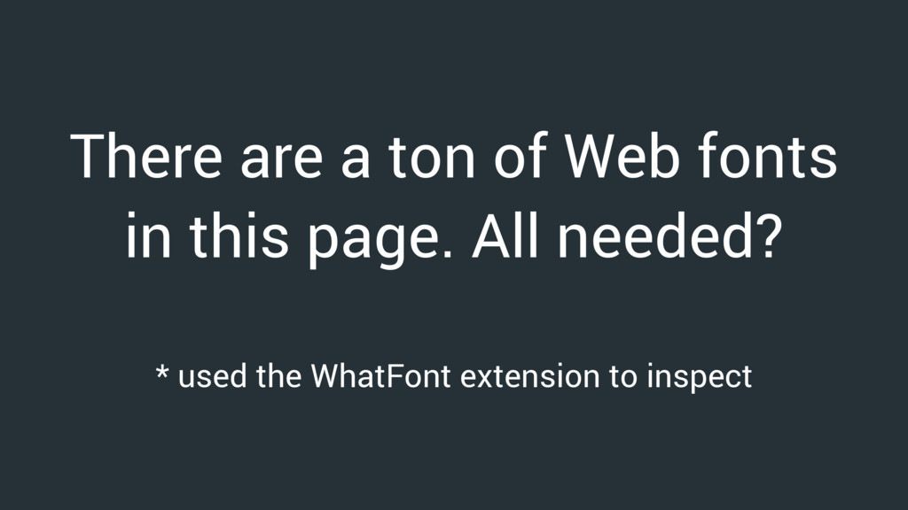 There are a ton of Web fonts in this page. All ...