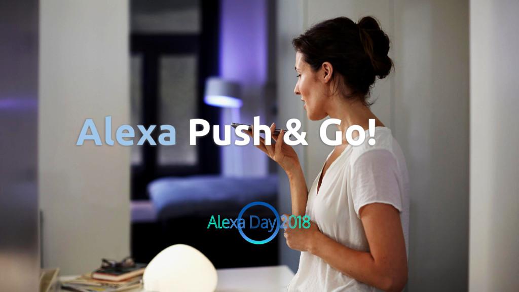 Alexa Push & Go!