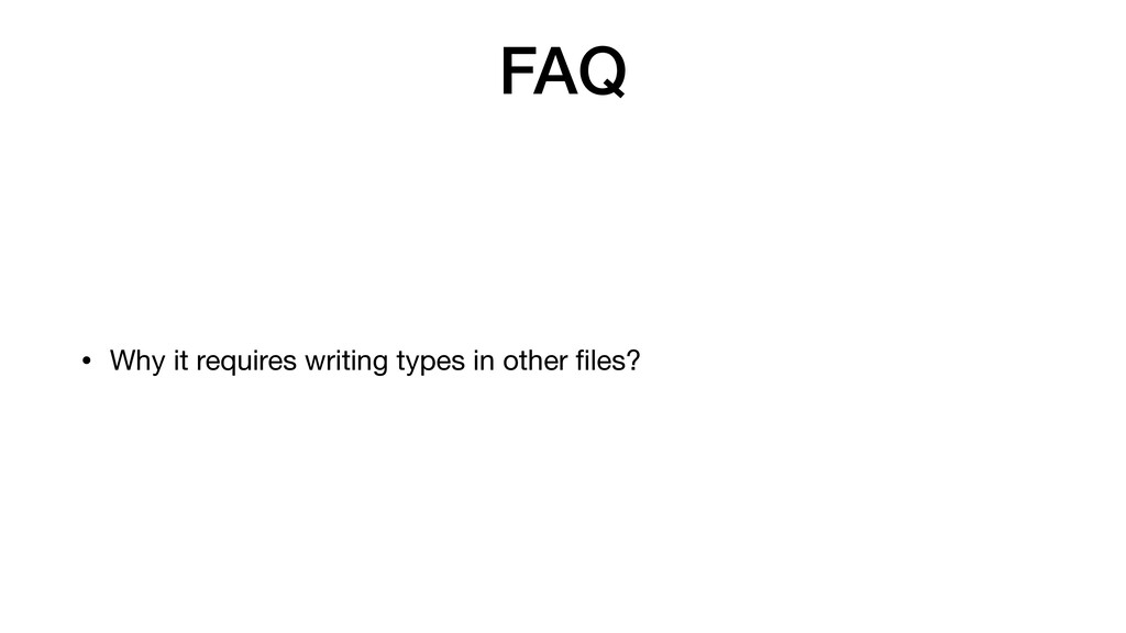 FAQ • Why it requires writing types in other f ...