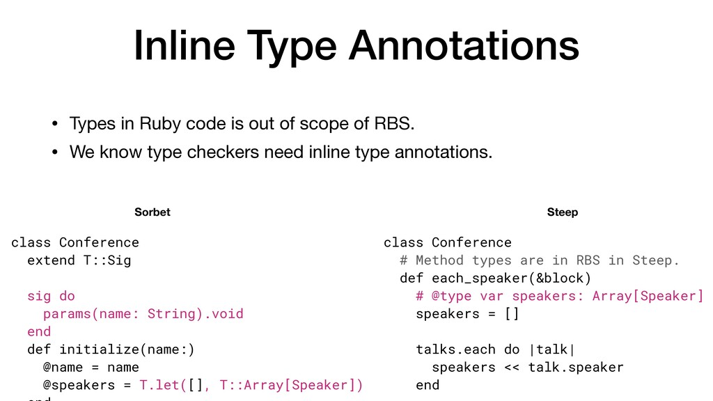 Inline Type Annotations • Types in Ruby code is...