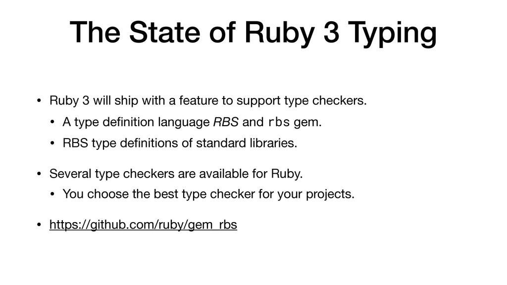 The State of Ruby 3 Typing • Ruby 3 will ship w...