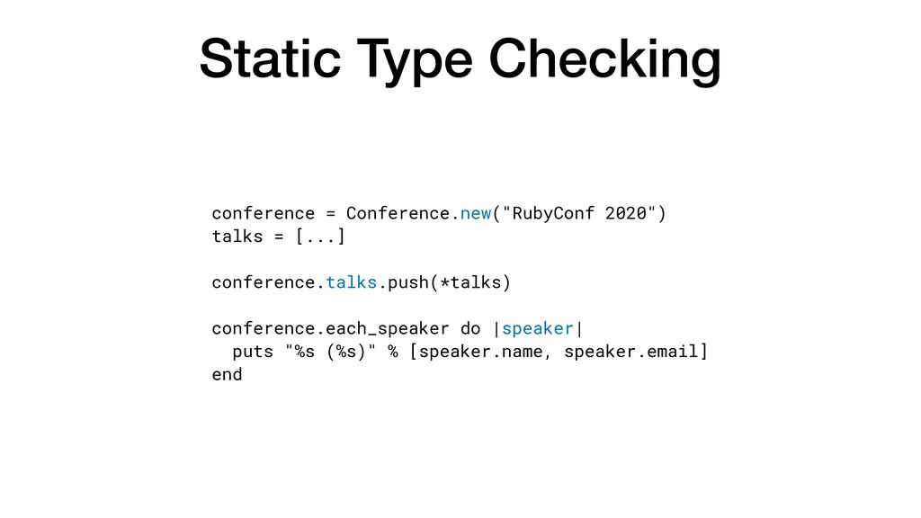 Static Type Checking conference = Conference.ne...