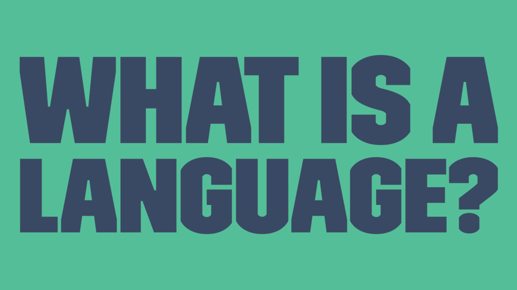 What is a language?