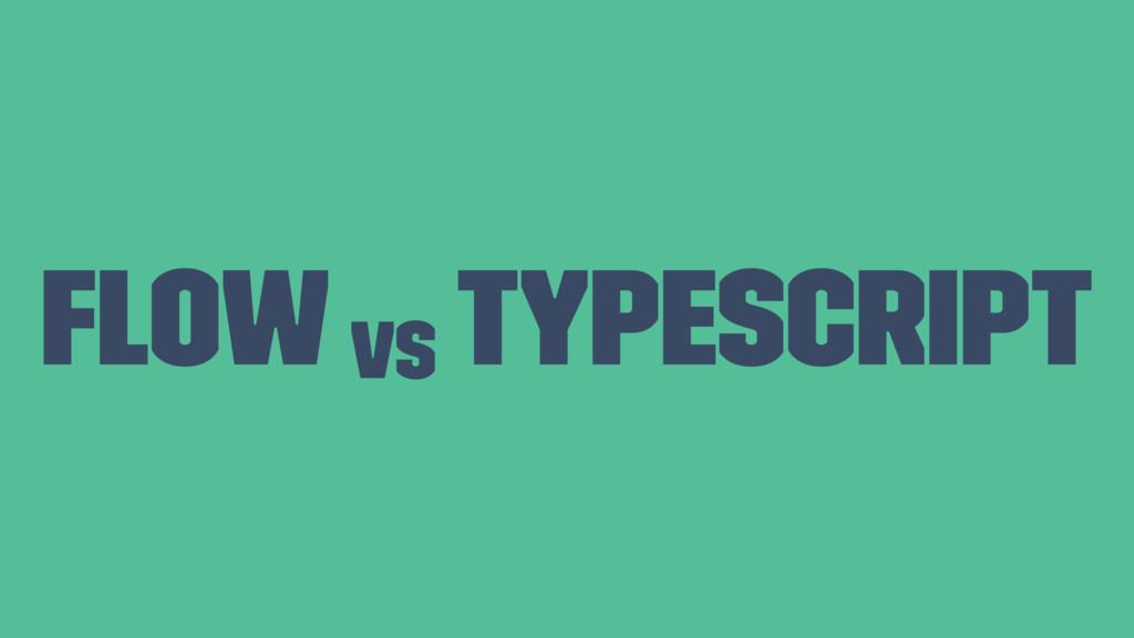 Flow vs Typescript