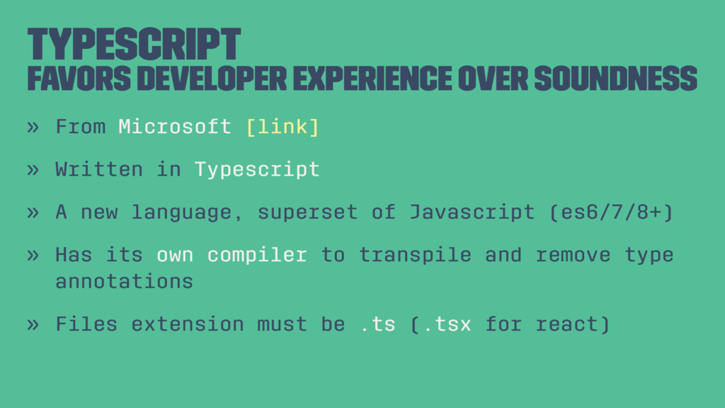 Typescript Favors Developer Experience over Sou...