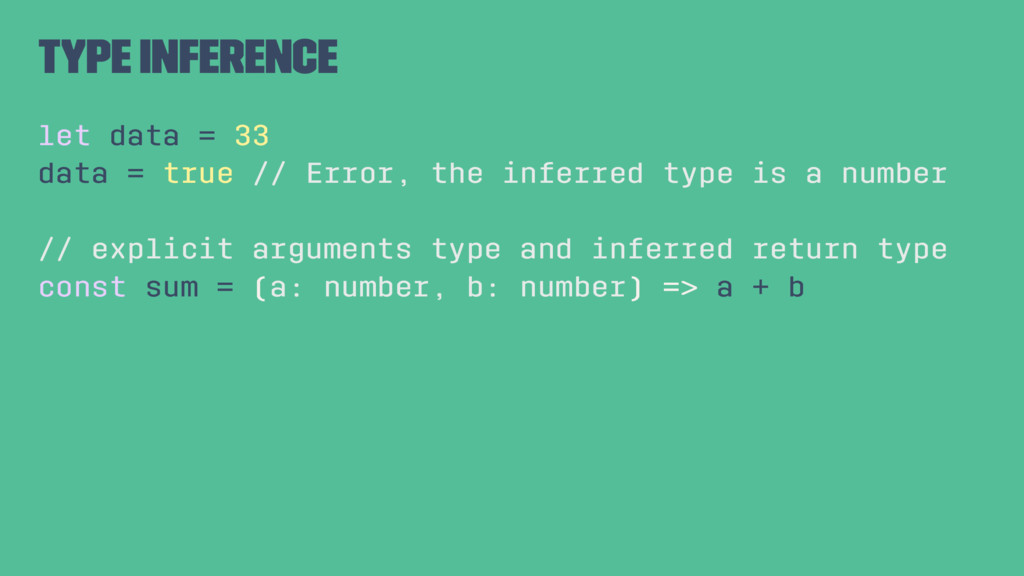 Type inference let data = 33 data = true // Err...