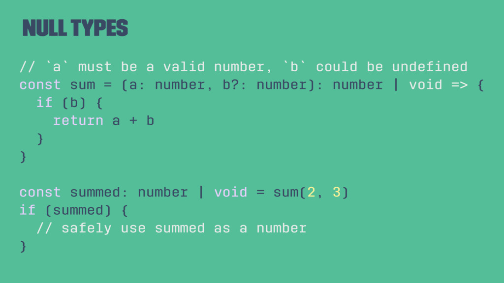 Null Types // `a` must be a valid number, `b` c...
