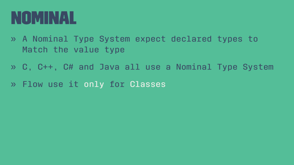 Nominal » A Nominal Type System expect declared...