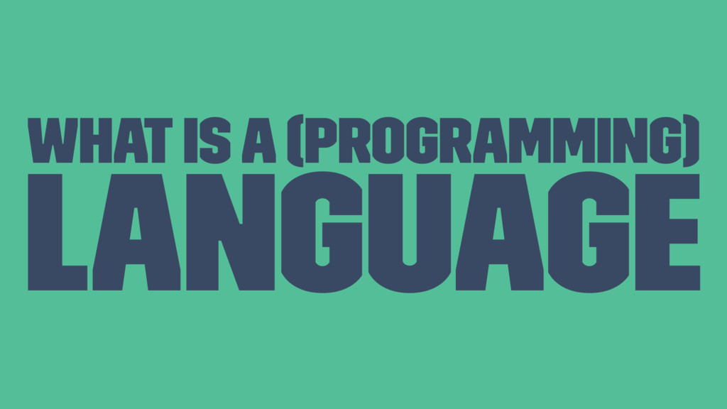 What is a (programming) language