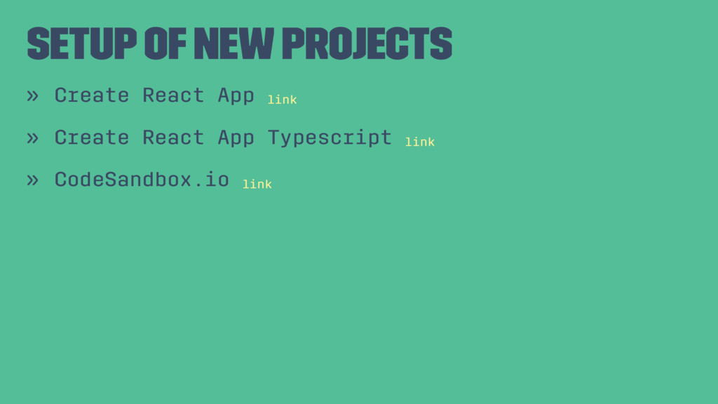 Setup of new projects » Create React App link »...