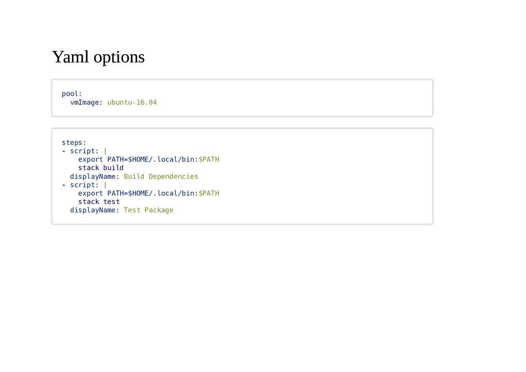 Yaml options Yaml options pool: vmImage: ubuntu...