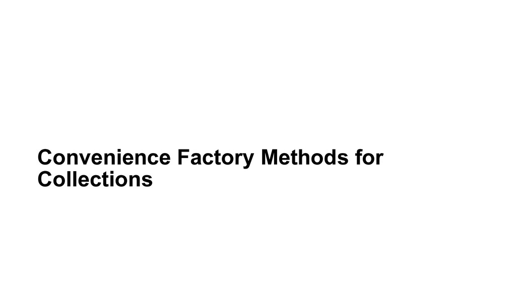 Convenience Factory Methods for Collections
