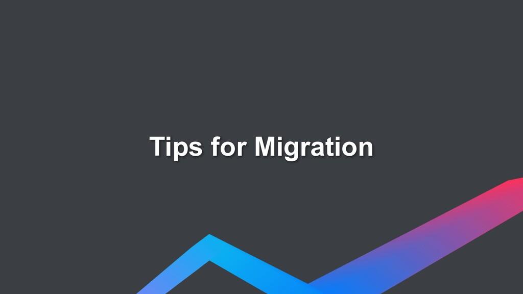 Tips for Migration