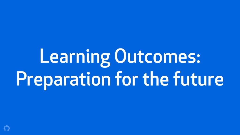Learning Outcomes: Preparation for the future