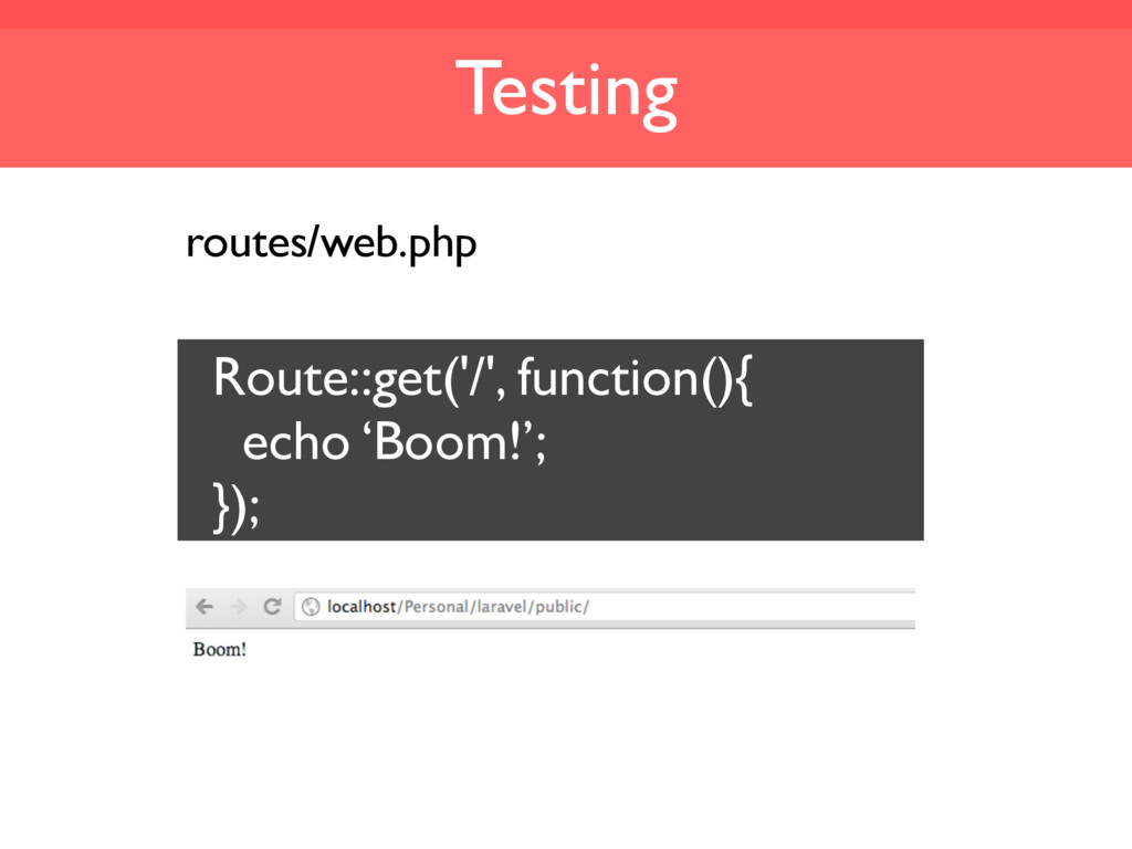 Testing routes/web.php Route::get('/', function...