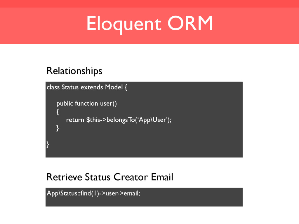 Eloquent ORM Relationships class Status extends...
