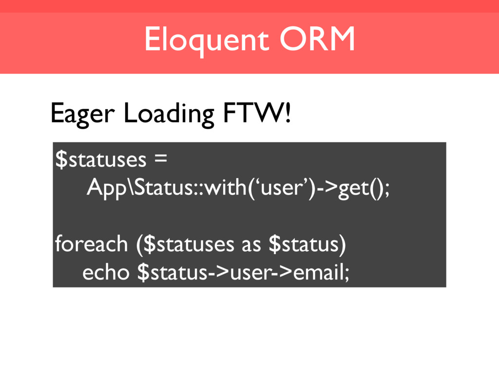 Eloquent ORM $statuses = App\Status::with('user...