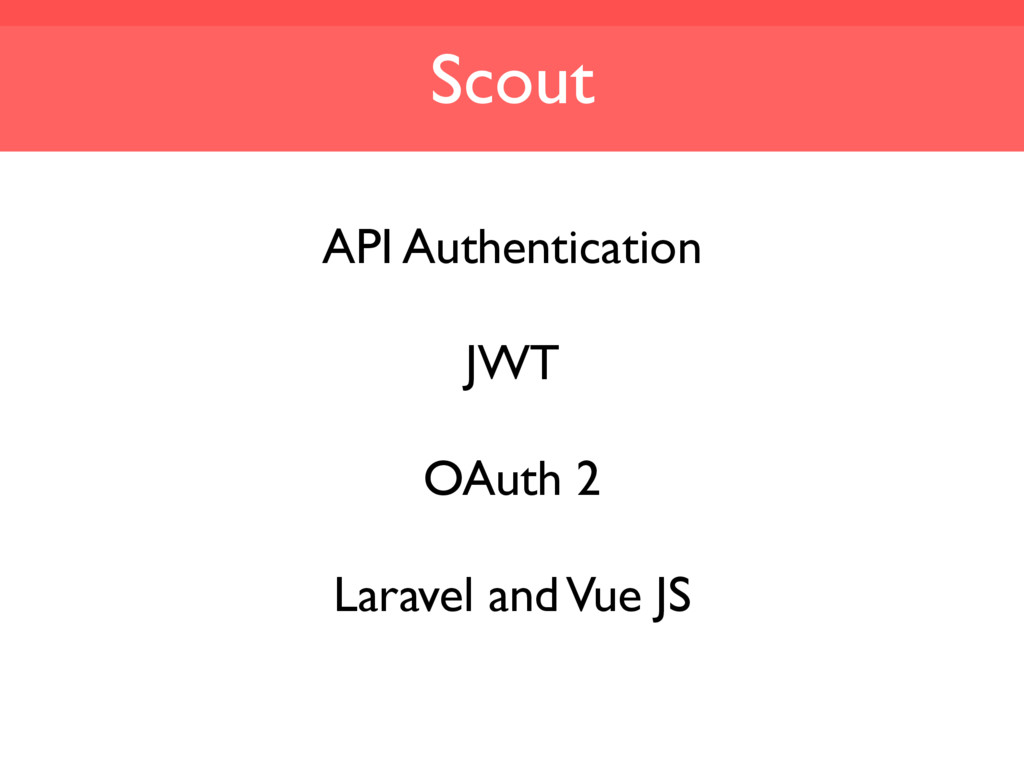 Scout API Authentication JWT OAuth 2 Laravel an...