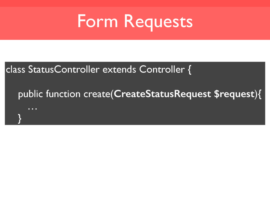 Form Requests class StatusController extends Co...